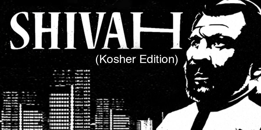 The Shivah Kosher Edition